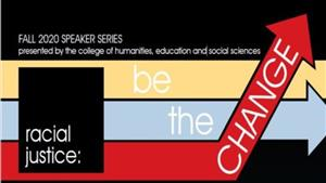 Be the Change: Fall 2020 CHESS Speaker Series