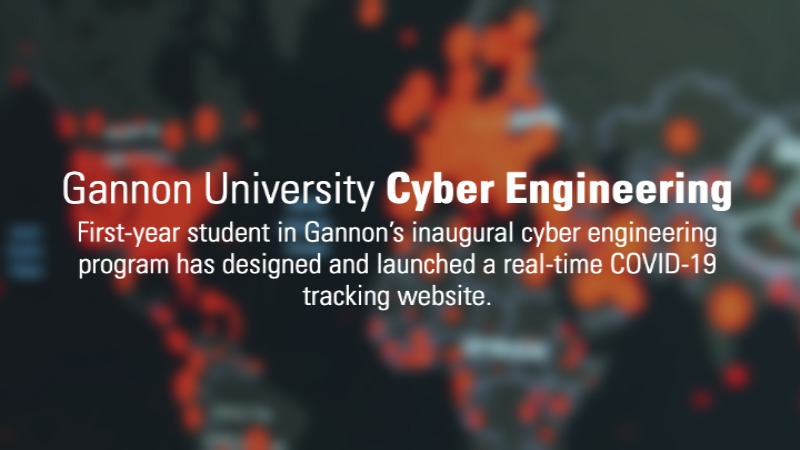 Gannon University Cyber Engineering Student Creates Real-Time COVID-19 Tracker