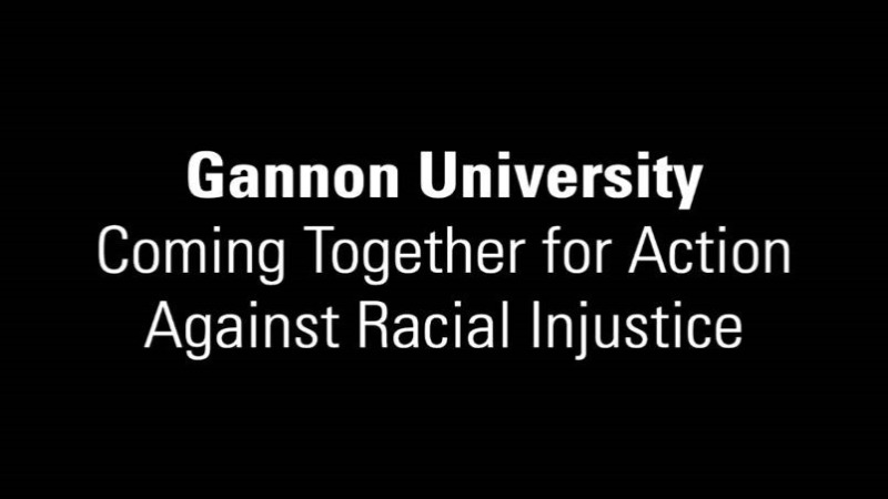 Gannon University Coming Together for Action Against Racial Injustice
