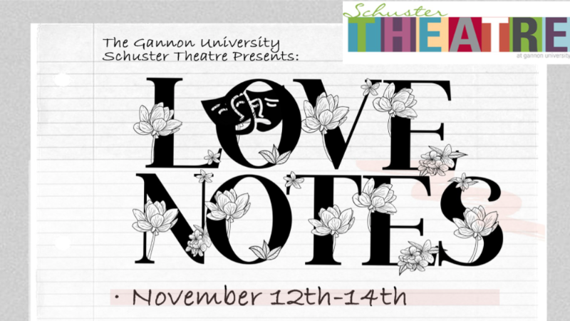 "Gannon University's Schuster Theatre will present ""Loves Notes."""