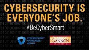 Gannon University recognizes national Cybersecurity Awareness Month throughout October.