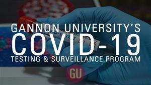 Gannon University COVID-19 Testing & Surveillance Program