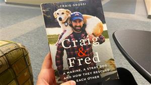 Craig & Fred, A Marine, A Stray Dog, and How They Rescued Each Other