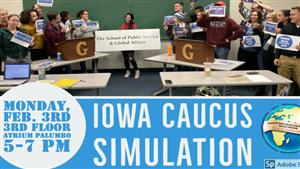 The School of Public Service & Global Affairs presents the Iowa Caucus Simulation