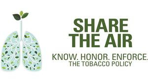 Share the Air: Know. Honor. Enforce. The Tobacco Policy.