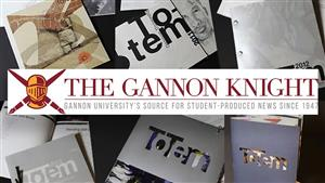 Gannon student-produced media includes The Gannon Knight and Totem.