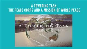 "Film ""A Towering Task: The Peace Corps and a Mission Of World Peace"""